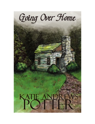Going over Home by Katie Andrews Potter