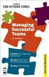 Managing Successful Teams: Establish team objectives and identity; Manage performance and under-performance; Develop team creativity