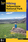 Hiking Yellowstone National Park, 3rd: A Guide to More than 100 Great Hikes
