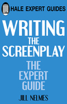 Writing the Screenplay: The Expert Guide