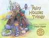 The Fairy Houses Trilogy: The Complete Illustrated Series