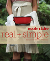 Marie Claire Real + Simple: Real Food Simply Prepared