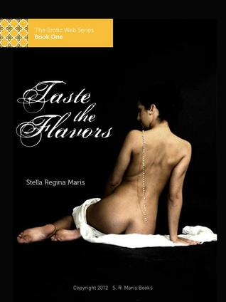Taste the Flavors (The Erotic Web Series, Book One)