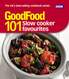 101 Slow Cooker Favourites: Triple-tested Recipes