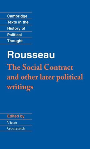 Rousseau: 'The Social Contract' and Other Later Political Writings: Social Contract and Other Later Political Writings Vol 2 (Cambridge Texts in the History of Political Thought)