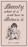 Beauty, What It Is, and How to Retain It