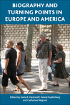 Biography and Turning Points in Europe and America