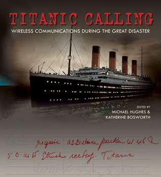 Titanic Calling: Wireless Communications during the Great Disaster