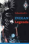 Schoolcraft's Indian Legends from Algic Researches, the Myth of Hiawatha, Oneota, the Race in America, and Historical and Statistical Information Res (Michigan State University Schoolcraf)