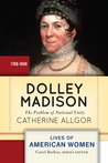 Dolley Madison: First Lady and Founder