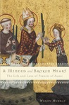 A Mended and Broken Heart: The Life and Love of Francis of Assisi