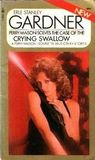 The Case Of The Crying Swallow: A Perry Mason Novelette And Other Stories