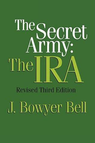 The Secret Army by J. Bowyer Bell