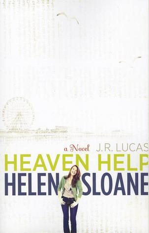 Heaven Help Helen Sloane: A Novel