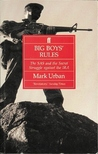 Big Boys' Rules: The SAS and the Secret Struggle against the IRA
