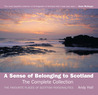 A Sense of Belonging to Scotland: The Complete Collection: The Favourite Places of Scottish Personalities
