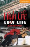 High Life, Low Life Level 4