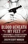 Blood Beneath My Feet: The Journey of a Southern Death Investigator