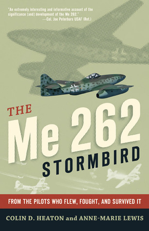 The Me 262 Stormbird by Colin D. Heaton
