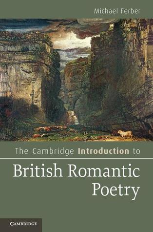 The Cambridge Introduction to British Romantic Poetry. Michael Ferber (Cambridge Introductions to Literature)