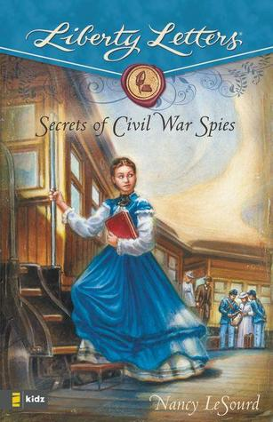 Secrets of Civil War Spies by Nancy LeSourd