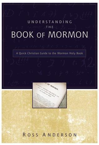 Understanding the Book of Mormon by Ross Anderson