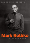 Mark Rothko: A Biography