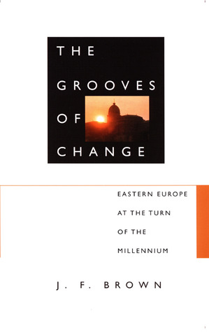 The Grooves of Change: Eastern Europe at the Turn of the Millennium