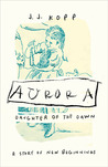 Aurora, Daughter of the Dawn: A Story of New Beginnings