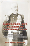 Commander and Builder of Western Forts: The Life and Times of Major General Henry C. Merriam, 1862-1901