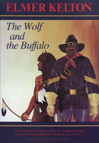 The Wolf and the Buffalo by Elmer Kelton