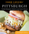 Food Lovers' Guide to® Pittsburgh: The Best Restaurants, Markets & Local Culinary Offerings