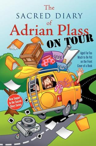 The Sacred Diary of Adrian Plass, on Tour: Aged Far Too Much to Be Put on the Front Cover of a Book