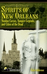 Spirits of New Orleans: Voodoo Curses, Vampire Legends and Cities of the Dead