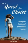 On a Quest for Christ by Lisa Are Wulf