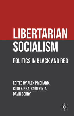 Libertarian Socialism: Politics in Black and Red