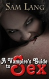 A Vampire's Guide To Sex