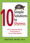 10 Simple Solutions to Shyness: How to Overcome Shyness, Social Anxiety, and Fear of Public Speaking