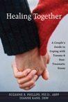 Healing Together: A Couple's Guide to Coping with Trauma and Post-traumatic Stress