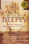 Living Deeply: The Art  Science of Transformation in Everyday Life