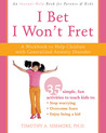 I Bet I Won't Fret: A Workbook to Help Children with Generalized Anxiety Disorder