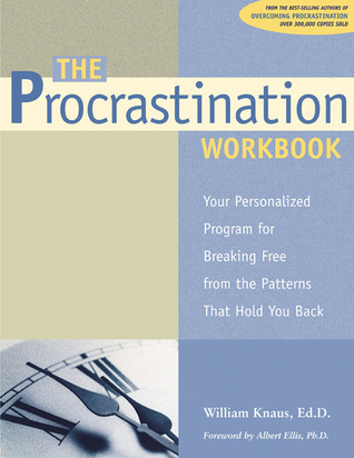 The Procrastination Workbook: Your Personalized Program for Breaking Free from the Patterns That Hold You Back