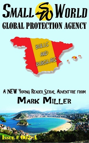 Bulls and Burglars (Small World Global Protection Agency, #3)