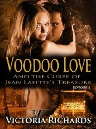 Voodoo Love and the Curse of Jean Lafitte's Treasure by Victoria Richards