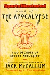 Sports Illustrated Book of the Apocalypse: Two Decades of Sports Absurdity