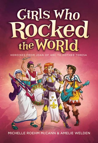 Girls Who Rocked The World by Amelie Welden