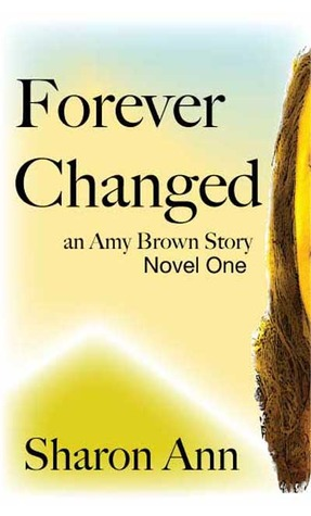 Forever Changed, an Amy Brown Story, Novel One