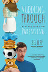 Muddling Through: Perspectives on Parenting