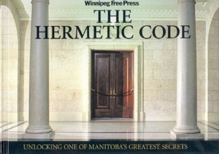 The Hermetic Code: Unlocking One of Manitoba's Greatest Secrets