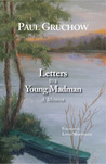 Letters to a Young Madman by Paul Gruchow